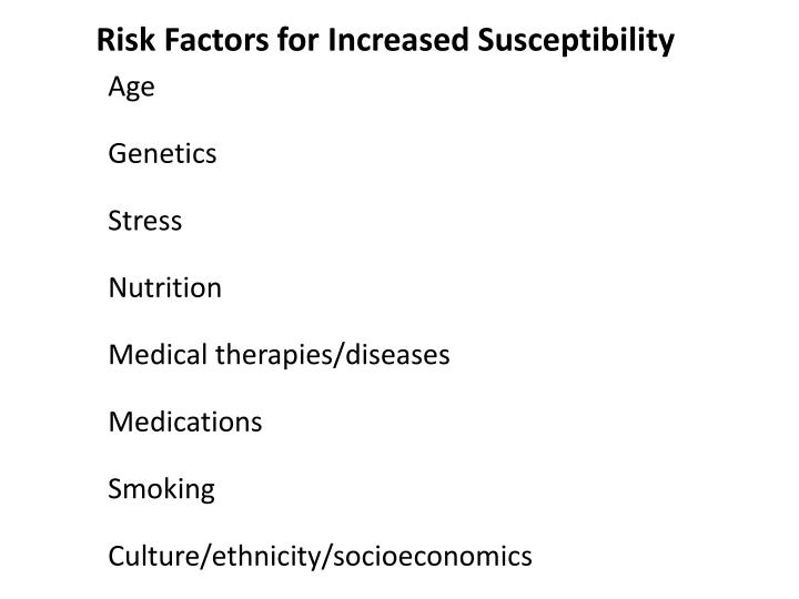 Risk Factors for Increased Susceptibility