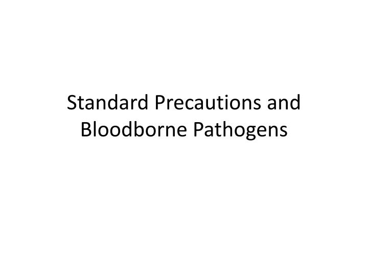 Standard precautions and bloodborne pathogens