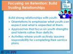 focusing on retention build trusting relationships