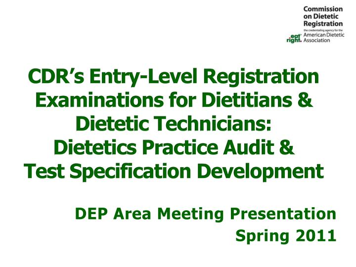 CDR's Entry-Level Registration Examinations for Dietitians & Dietetic Technicians: