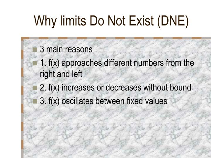 Why limits Do Not Exist (DNE)