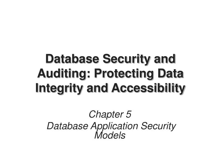 database security and auditing protecting data integrity and accessibility n.