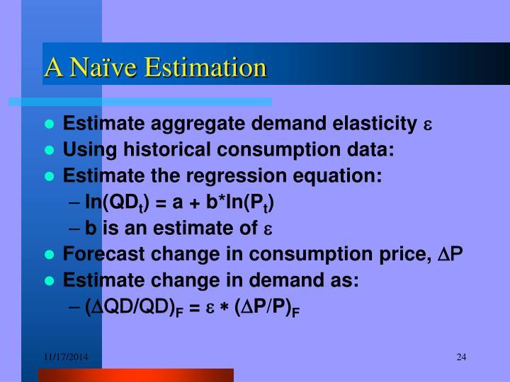 A Naïve Estimation