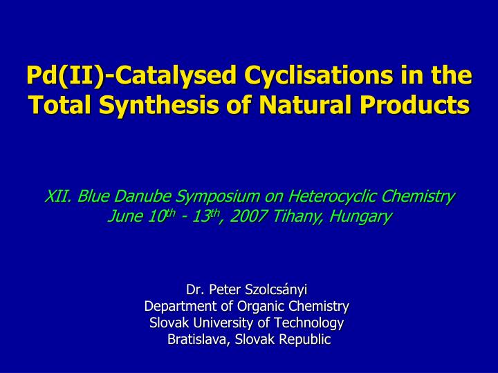pd ii catalysed cyclisations in the total synthesis of natural products n.