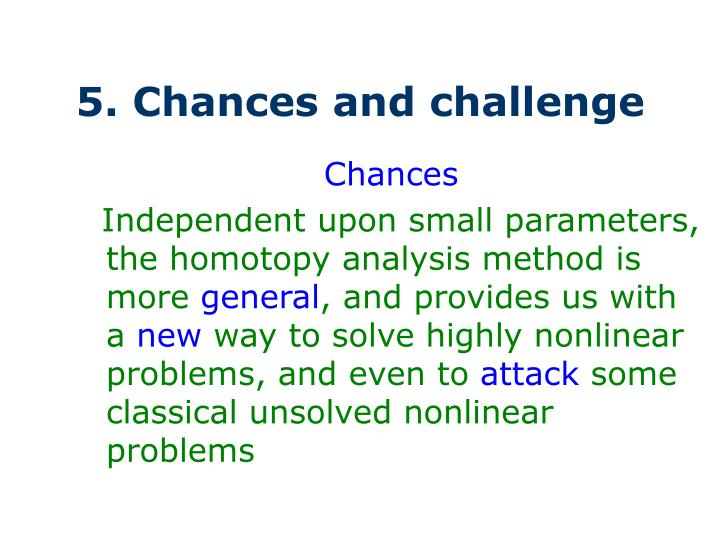 5. Chances and challenge