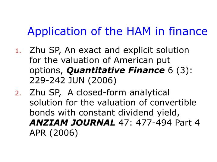 Application of the HAM in finance
