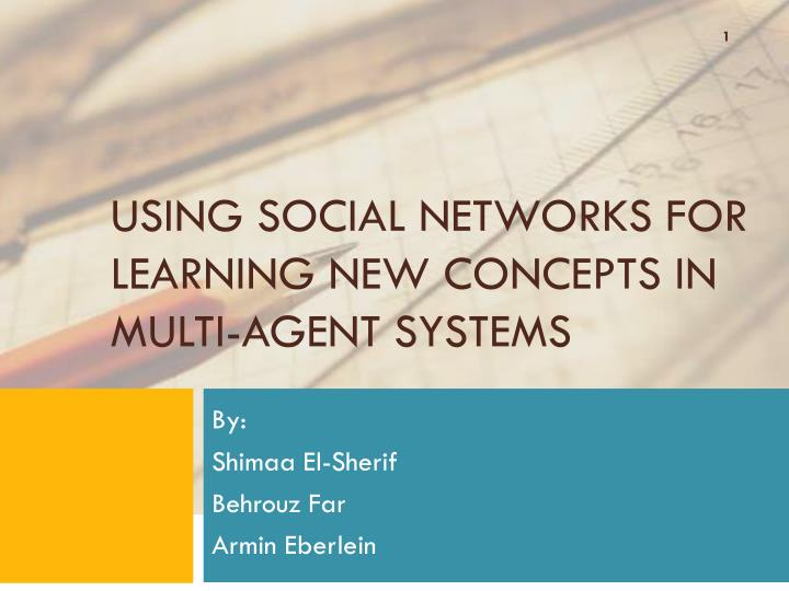 using social networks for learning new concepts in multi agent systems n.