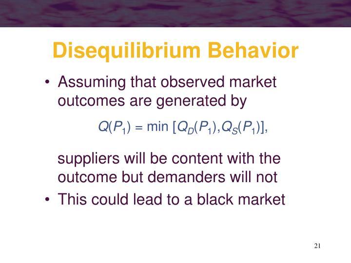 Disequilibrium Behavior