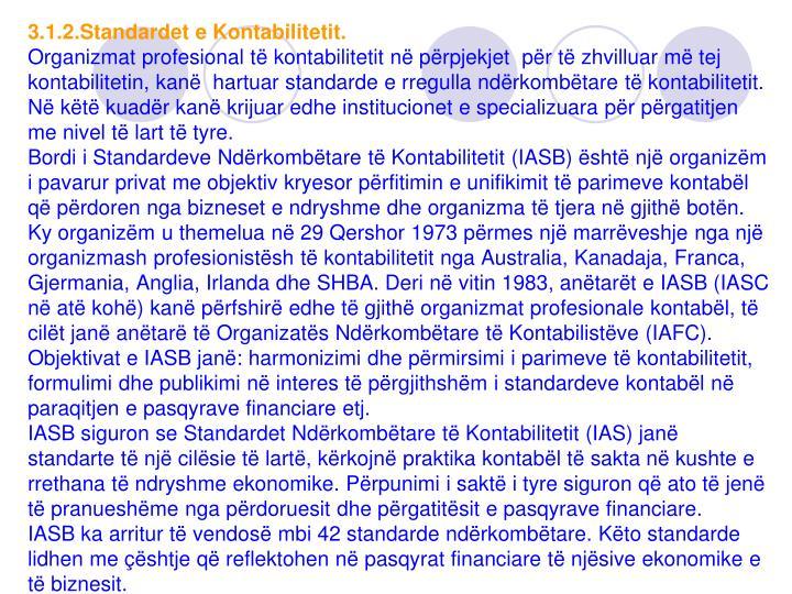3.1.2.Standardet e Kontabilitetit.