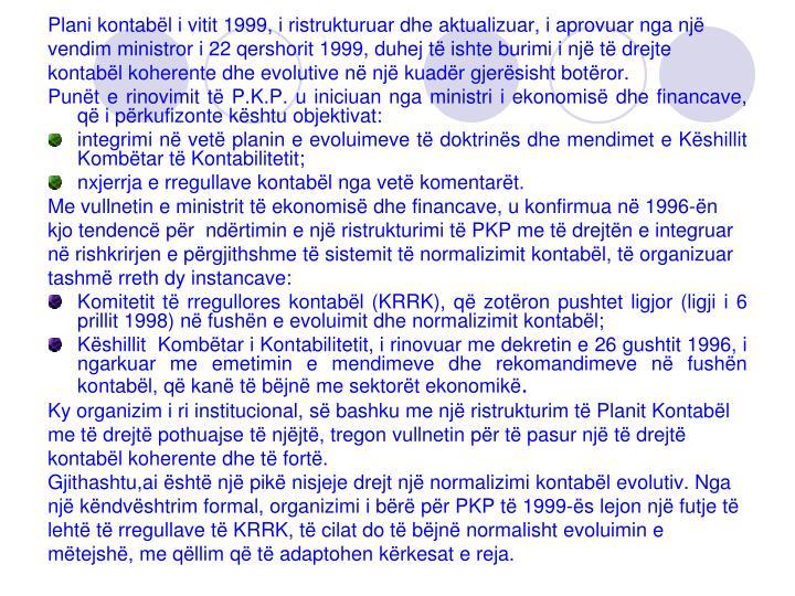 Plani kontabël i vitit 1999, i ristrukturuar dhe aktualizuar, i aprovuar nga një