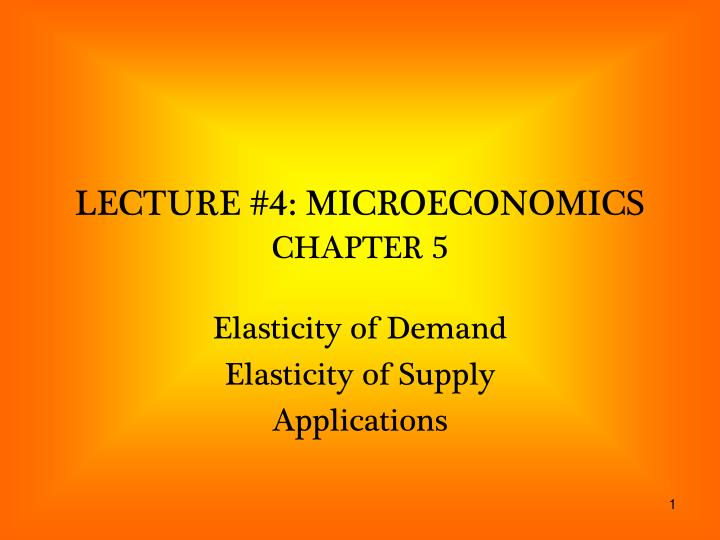 Lecture 4 microeconomics chapter 5