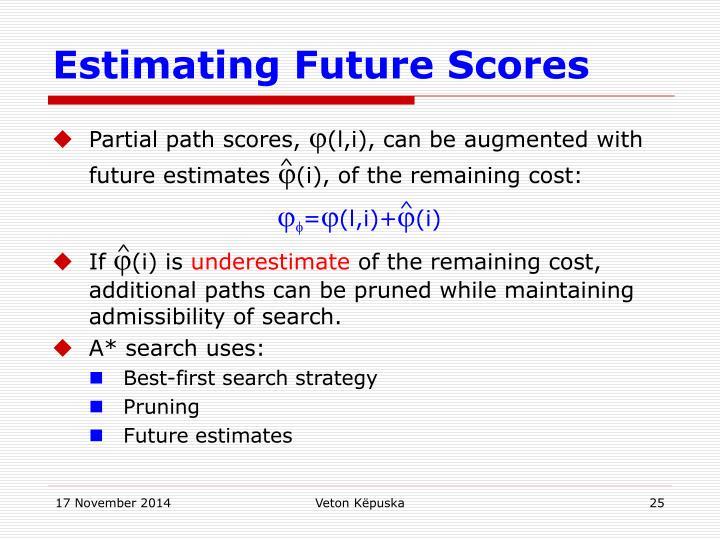 Estimating Future Scores