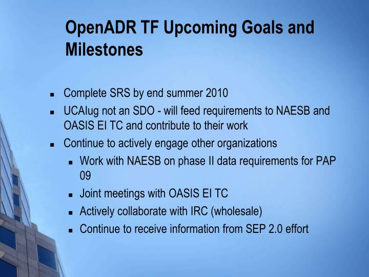 OpenADR TF Upcoming Goals and Milestones