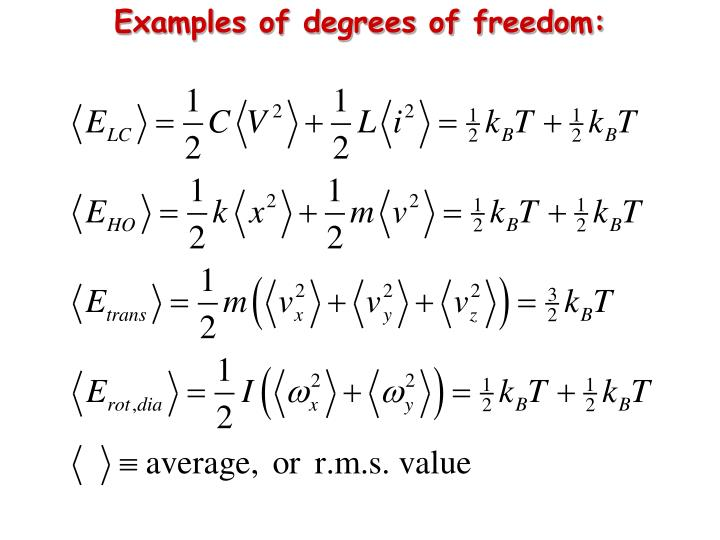 Examples of degrees of freedom:
