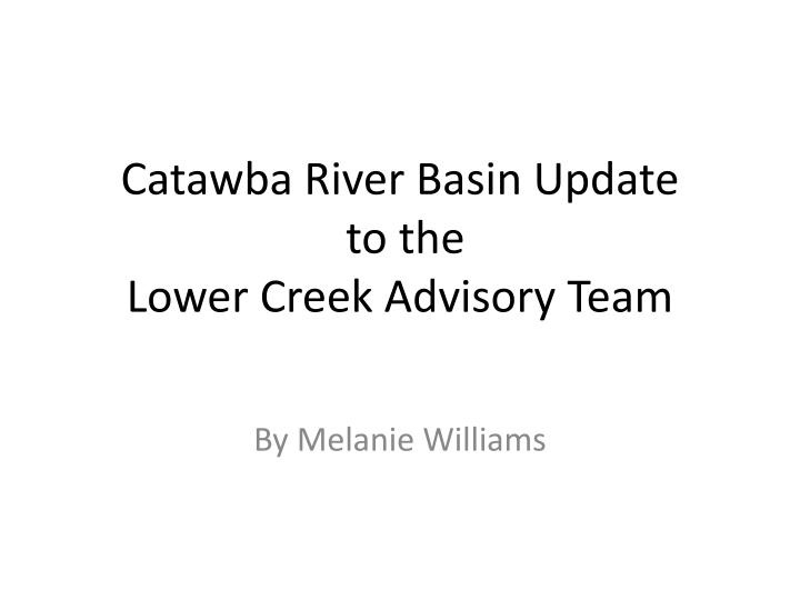 catawba river basin update to the lower creek advisory team n.