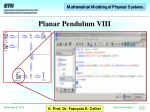 planar pendulum viii