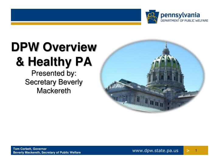 Dpw overview healthy pa presented by secretary beverly mackereth