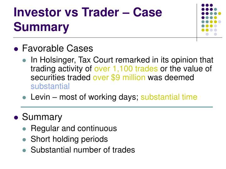 Investor vs Trader – Case Summary