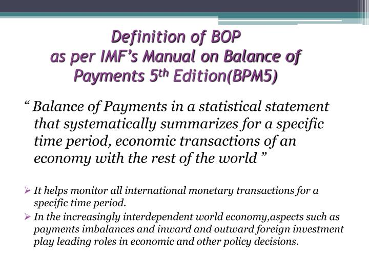 Definition of bop as per imf s manual on balance of payments 5 th edition bpm5