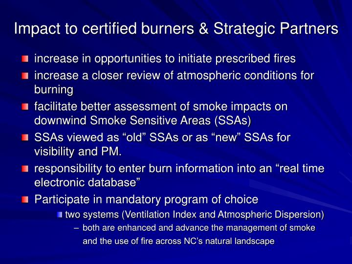 Impact to certified burners & Strategic Partners