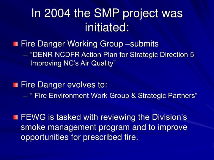 In 2004 the SMP project was initiated: