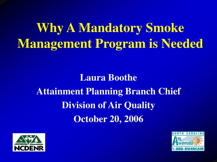 Why A Mandatory Smoke Management Program is Needed