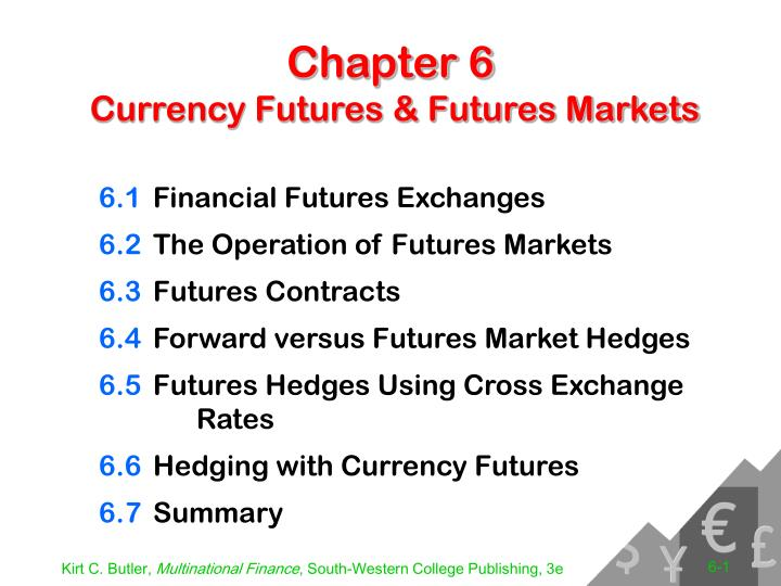 chapter 6 currency futures futures markets n.