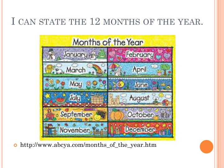 I can state the 12 months of the year