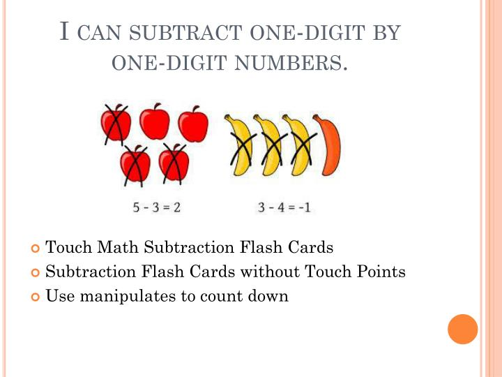 I can subtract one-digit by one-digit numbers.