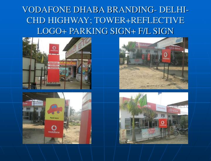 VODAFONE DHABA BRANDING- DELHI-CHD HIGHWAY; TOWER+REFLECTIVE LOGO+ PARKING SIGN+ F/L SIGN