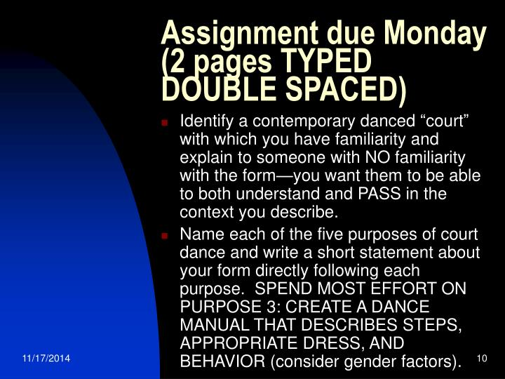 Assignment due Monday (2 pages TYPED DOUBLE SPACED)