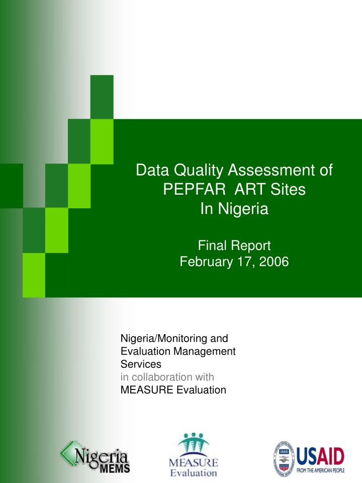 data quality assessment of pepfar art sites in nigeria final report february 17 2006 n.