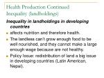 health production continued inequality landholdings