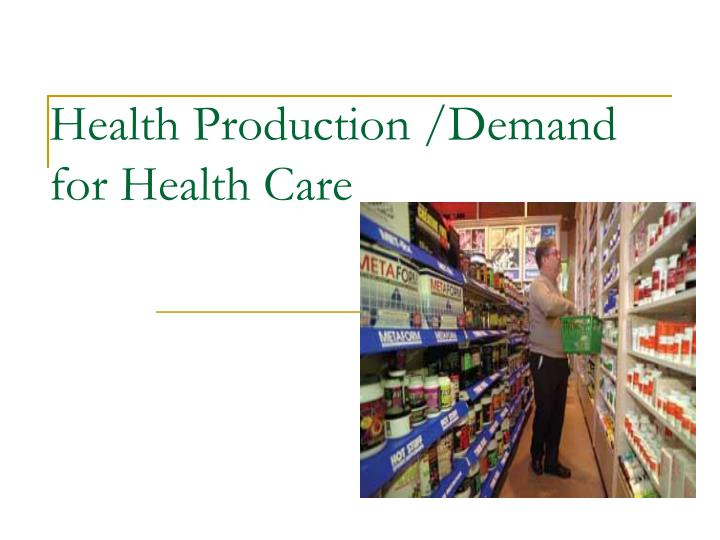 health production demand for health care n.