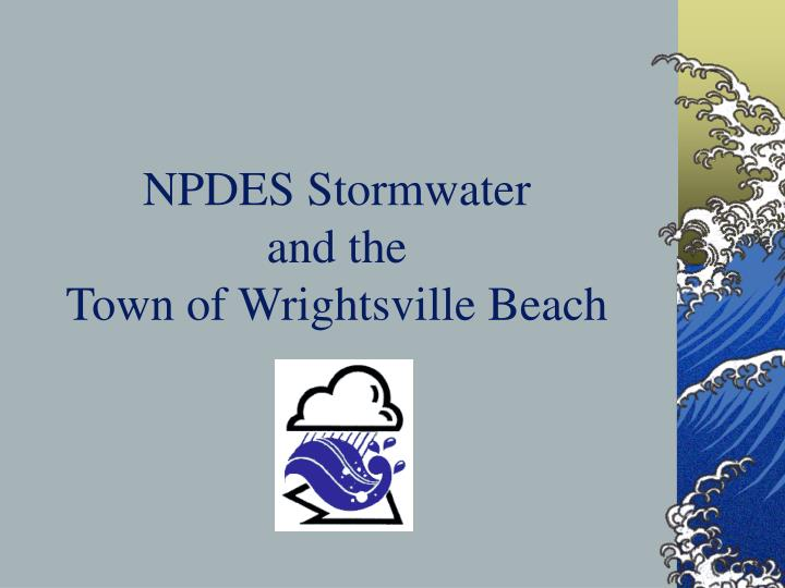 npdes stormwater and the town of wrightsville beach n.