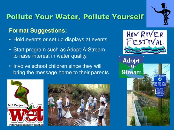 Pollute Your Water, Pollute Yourself