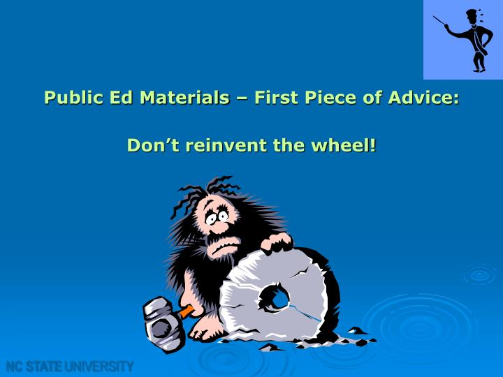 Public Ed Materials – First Piece of Advice: