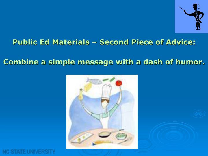 Public Ed Materials – Second Piece of Advice: