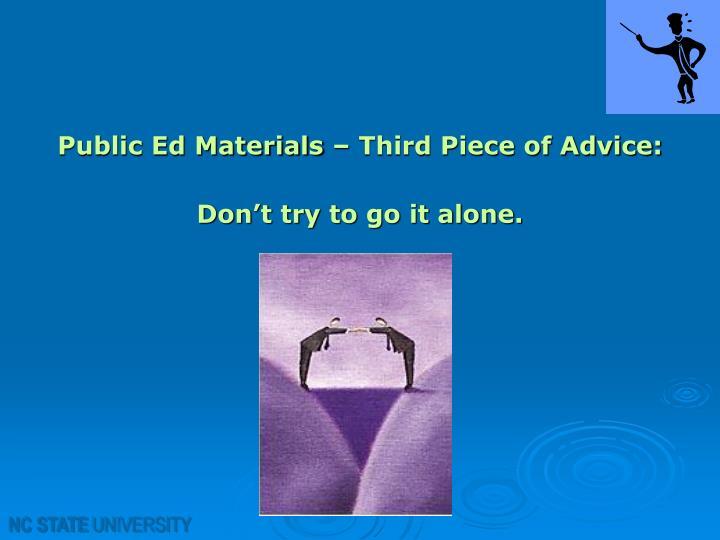 Public Ed Materials – Third Piece of Advice: