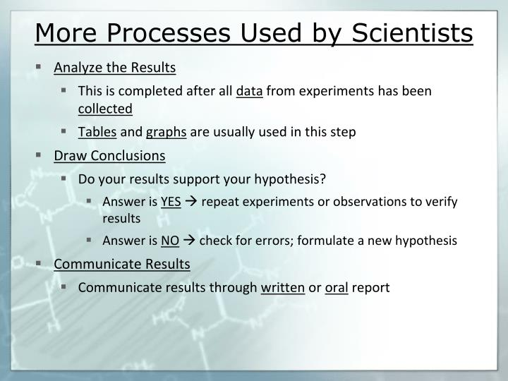 More Processes Used by Scientists