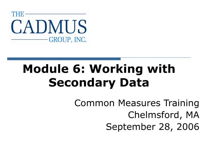 module 6 working with secondary data n.