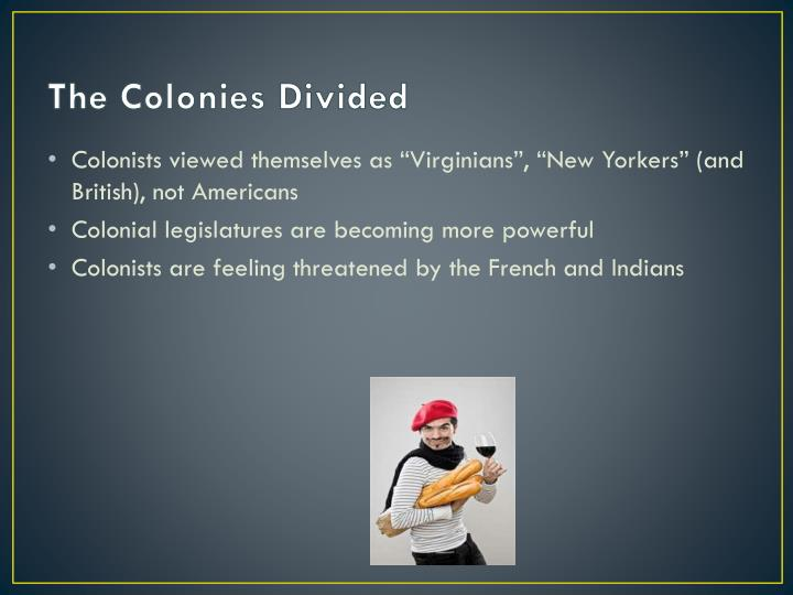 The Colonies Divided