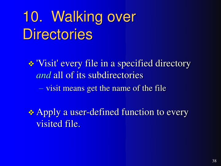10.  Walking over Directories