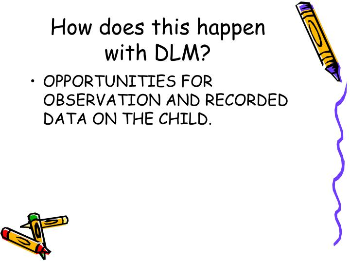How does this happen with DLM?