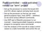 radio controlled voice activated robotic car term project