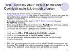 task does my adsp bf533 board work download audio talk through program