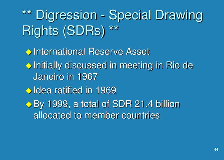 ** Digression - Special Drawing Rights (SDRs) **
