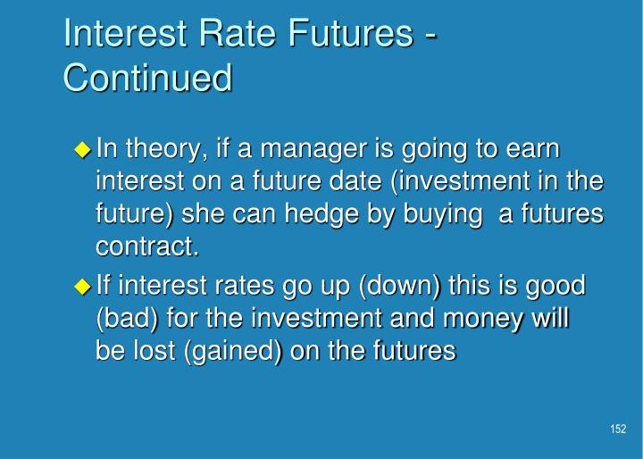 Interest Rate Futures - Continued