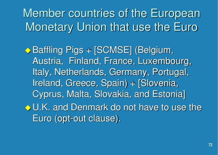 Member countries of the European Monetary Union that use the Euro