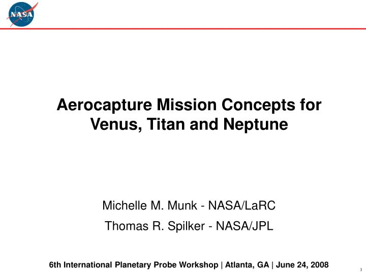 Aerocapture Mission Concepts for Venus, Titan and Neptune